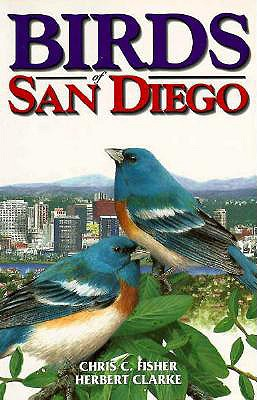 Birds of San Diego - Fisher, Chris, and Clarke, Herbert