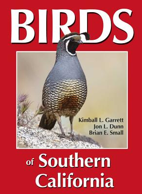 Birds of Southern California - Garrett, Kimball L, and Dunn, Jon L, and Small, Brian E (Photographer)