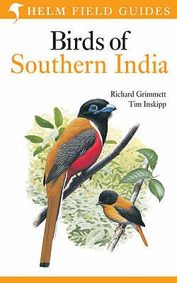 Birds of Southern India - Grimmett, Richard, and Inskipp, Tim
