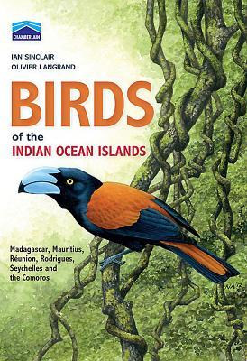 Birds of the Indian Ocean Islands - Langrand, Olivier, Mr.