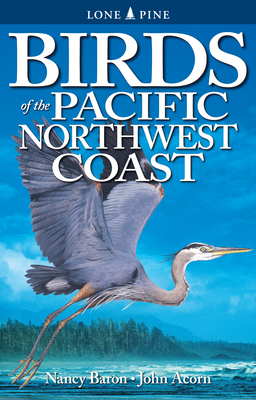 Birds of the Pacific Northwest Coast - Baron, Nancy
