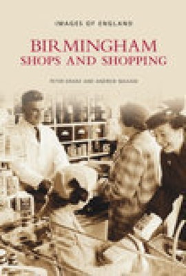 Birmingham Shops and Shopping - Drake, Peter, and Maxam, Andrew