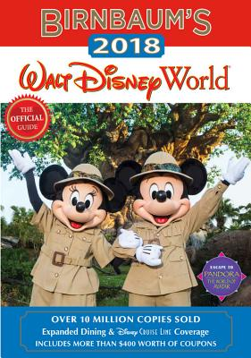 Birnbaum's 2018 Walt Disney World: The Official Guide - Birnbaum Guides