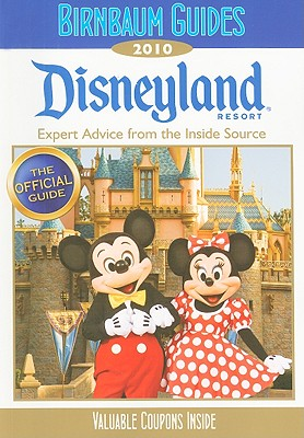 Birnbaum's Disneyland Resort: Expert Advice from the Inside Source - Lefkon, Wendy (Editor), and Safro, Jill (Editor), and Ward, Jessica (Editor)