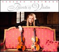 Birth of the Violin - Rebekka Hartmann (violin)