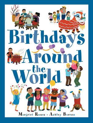 Birthdays Around the World - Ruurs, Margriet