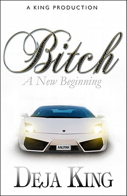 Bitch a New Beginning - King, Deja