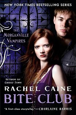 Bite Club: The Morganville Vampires - Caine, Rachel