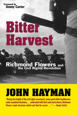 Bitter Harvest: Richmond Flowers and the Civil Rights Revolution - Hayman, John