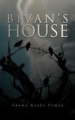 Bivan's House - Usman, Adamu Kyuka