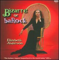 Bizarre or BaRock - Elizabeth Anderson