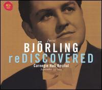 Björling Rediscovered: Carnegie Hall Concert Sept. 24 1955 - Frederick Schauwecker (piano); Jussi Björling (tenor)