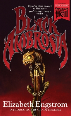 Black Ambrosia (Paperbacks from Hell) - Engstrom, Elizabeth, and Hendrix, Grady (Introduction by)