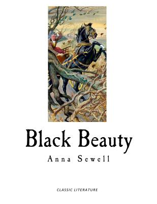 Black Beauty: The Autobiography of a Horse - Sewell, Anna