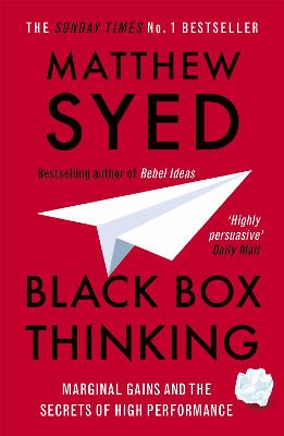 Black Box Thinking: Marginal Gains and the Secrets of High Performance - Syed, Matthew