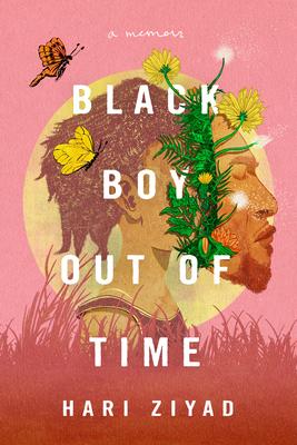 Black Boy Out of Time: A Memoir - Ziyad, Hari