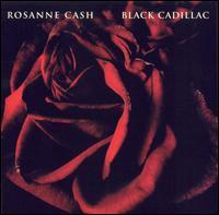 Black Cadillac - Rosanne Cash