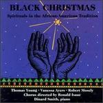 Black Christmas: Spirituals in the African-American Tradition