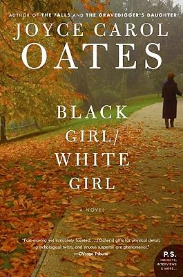 Black Girl/White Girl - Oates, Joyce Carol