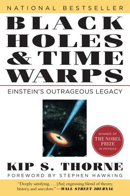 Black Holes and Time Warps: Einstein's Outrageous Legacy - Thorne, Kip S, and Seitz, Frederick (Introduction by), and Hawking, Stephen (Foreword by)