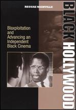 Black Hollywood: Blaxploitation and Advancing An Independent Black Cinema -
