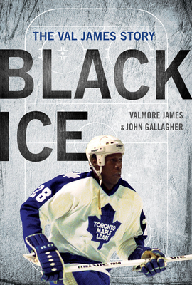 Black Ice: The Val James Story - Gallagher, John J., and James, Valmore