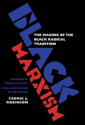 Black Marxism: The Making of the Black Radical Tradition - Robinson, Cedric J