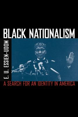 Black Nationalism: The Search for an Identity - Essien-Udom, E U
