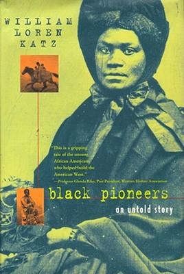 Black Pioneers: An Untold Story - Katz, William Loren