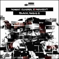 Black Radio 2 [Deluxe Edition] - Robert Glasper Experiment