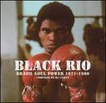 Black Rio: Brazil Soul Power 1971-1980