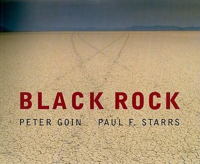 Black Rock - Goin, Peter, and Starrs, Paul F, Professor