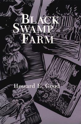 Black Swamp Farm - Good, Howard E