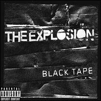 Black Tape - The Explosion