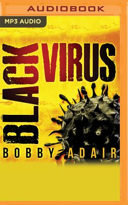 Black Virus - Adair, Bobby, and Morris, Tristan (Read by)