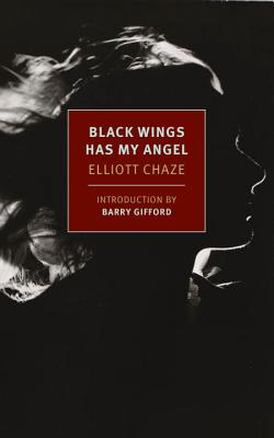 Black Wings Has My Angel - Chaze, Elliott, and Gifford, Barry (Introduction by)