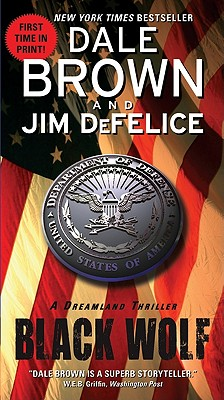Black Wolf: A Dreamland Thriller - Brown, Dale, and DeFelice, Jim