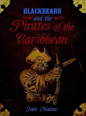 Blackbeard and the Pirates of the Caribbean - Malam, John