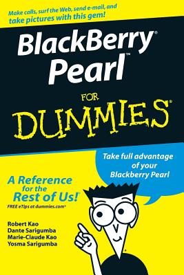 Blackberry Pearl for Dummies - Kao, Robert, and Sarigumba, Dante, and Kao, Marie-Claude