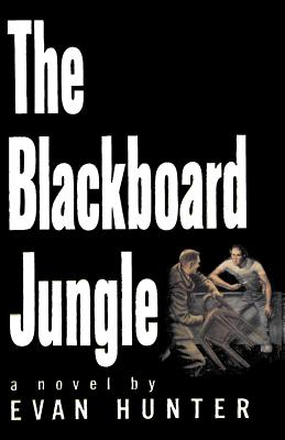 the blackboard jungle The paperback of the the blackboard jungle: a novel by evan hunter at barnes & noble free shipping on $25 or more.