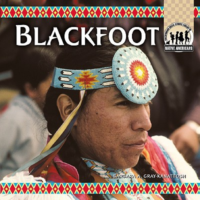 Blackfoot - Gray, Barbara A, and Gray-Kanatiiosh, Barbara A