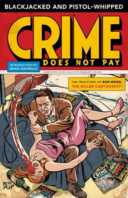 Blackjacked and Pistol-Whipped: A Crime Does Not Pay Primer - Wood, Bob