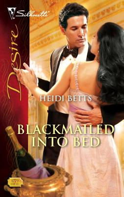 Blackmailed Into Bed - Betts, Heidi