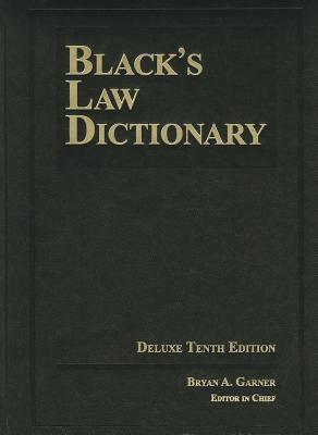 Black's Law Dictionary - Garner, Bryan A, President (Editor)