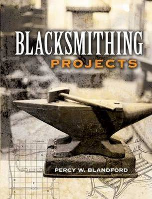 Blacksmithing Projects - Blandford, Percy W