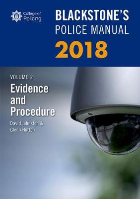 Blackstone's Police Manual Volume 2: Evidence and Procedure 2018 - Johnston, David, and Hutton, Glenn