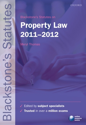 Blackstone's Statutes on Property Law 2011-2012 - Thomas, Meryl (Editor)
