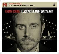 Blackwater: Mercenary Army - Jeremy Scahill
