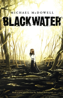 Blackwater: The Complete Saga - McDowell, Michael, and Ballingrud, Nathan (Introduction by)