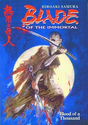 Blade of the Immortal Volume 1: Blood of a Thousand - Samura, Hiroaki